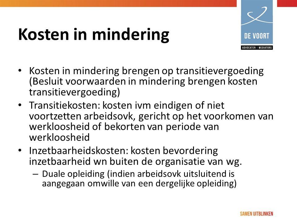 Kosten in mindering Kosten in mindering brengen op transitievergoeding (Besluit voorwaarden in mindering brengen kosten transitievergoeding) Transitie