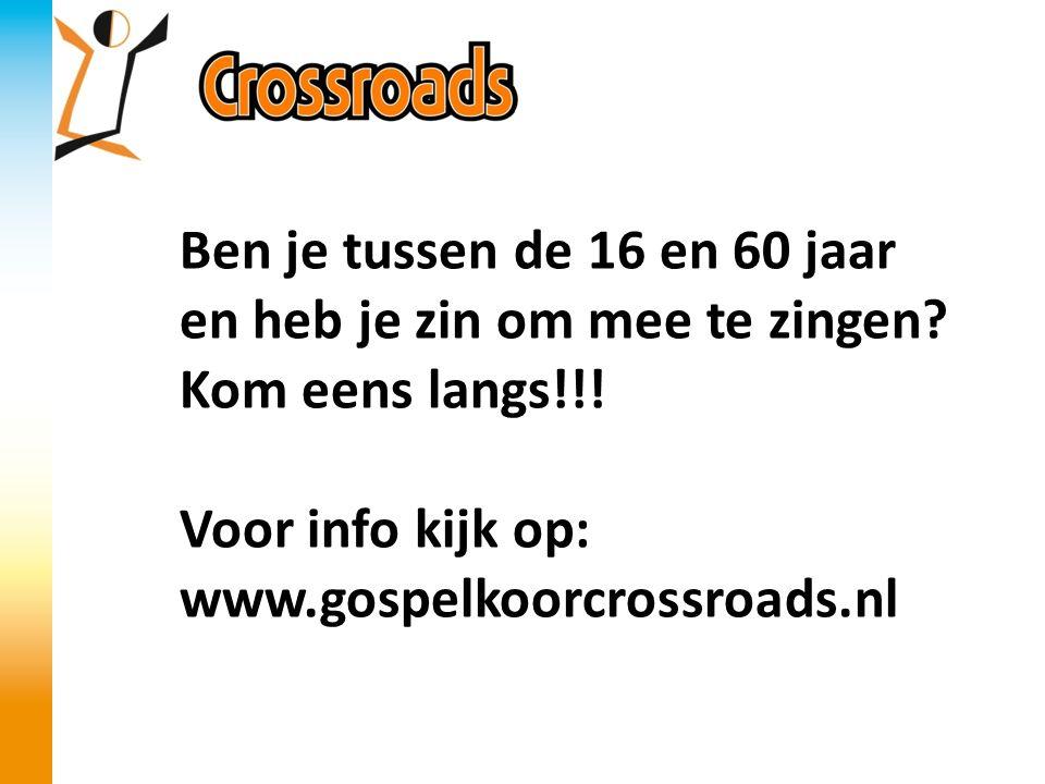 Ben je tussen de 16 en 60 jaar en heb je zin om mee te zingen? Kom eens langs!!! Voor info kijk op: www.gospelkoorcrossroads.nl