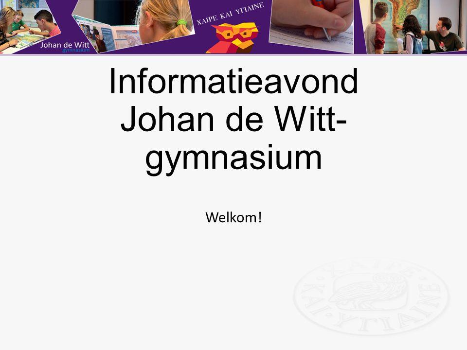 Informatieavond Johan de Witt- gymnasium Welkom!