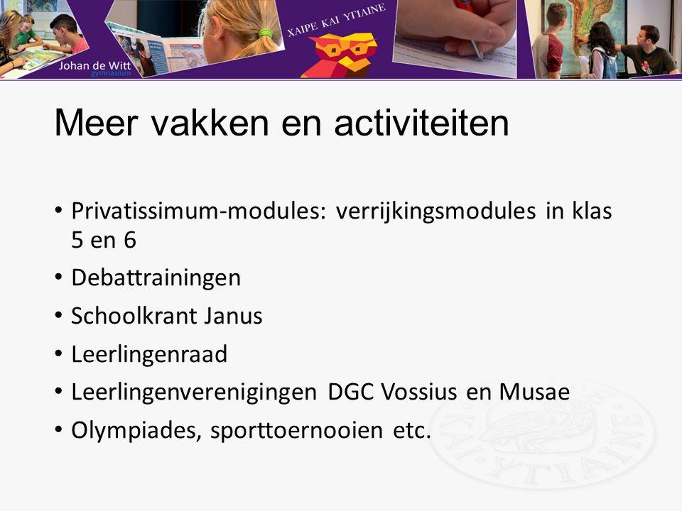 Meer vakken en activiteiten Privatissimum-modules: verrijkingsmodules in klas 5 en 6 Debattrainingen Schoolkrant Janus Leerlingenraad Leerlingenverenigingen DGC Vossius en Musae Olympiades, sporttoernooien etc.