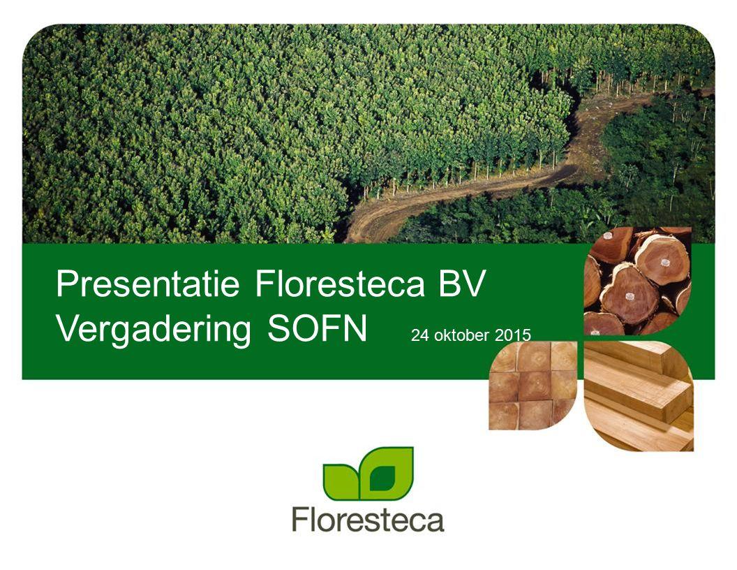 Presentatie Floresteca BV Vergadering SOFN 24 oktober 2015