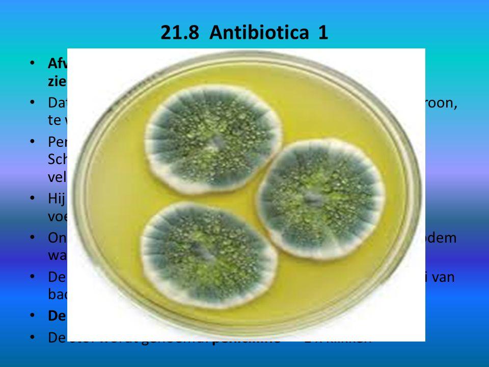 21.8 Antibiotica 1 Afweersysteem kan niet altijd winnen van een ziekteverwekker Dat kan diverse oorzaken hebben zoals een slecht eetpatroon, te weinig