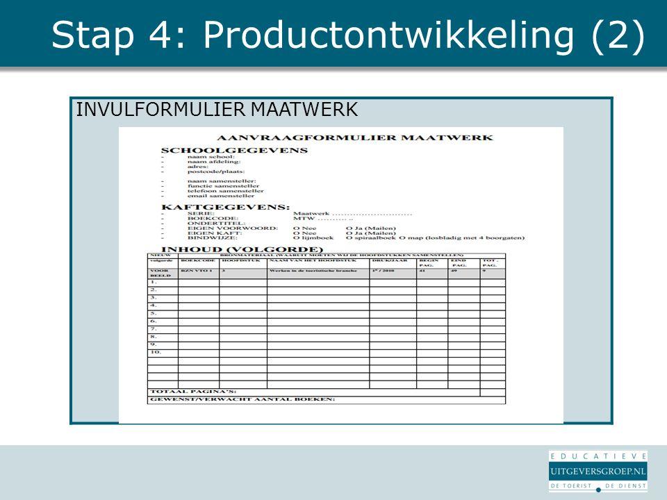 Stap 4: Productontwikkeling (2) INVULFORMULIER MAATWERK