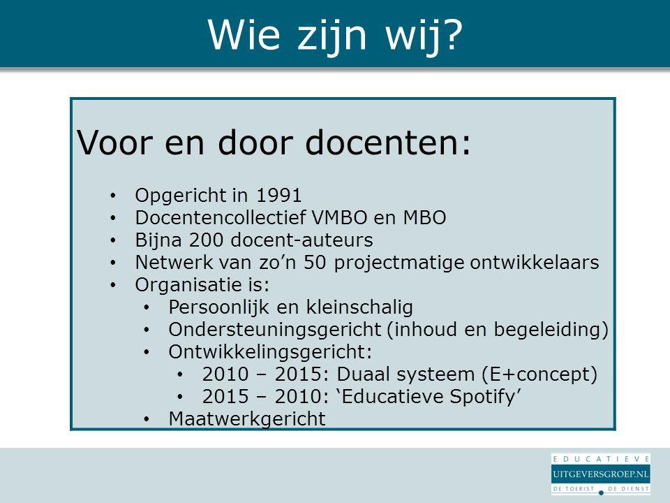 Wie zijn wij? Voor en door docenten: Opgericht in 1991 Docentencollectief VMBO en MBO Bijna 200 docent-auteurs Netwerk van zo'n 50 projectmatige ontwi