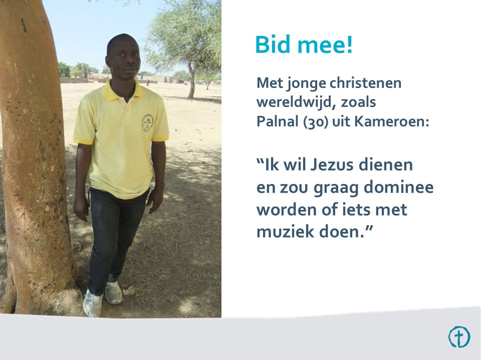 """Met jonge christenen wereldwijd, zoals Palnal (30) uit Kameroen: """"Ik wil Jezus dienen en zou graag dominee worden of iets met muziek doen."""" Bid mee!"""