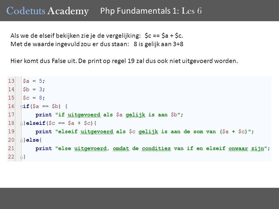 Codetuts Academy Php Fundamentals 1 : Les 6 Als we de elseif bekijken zie je de vergelijking: $c == $a + $c.