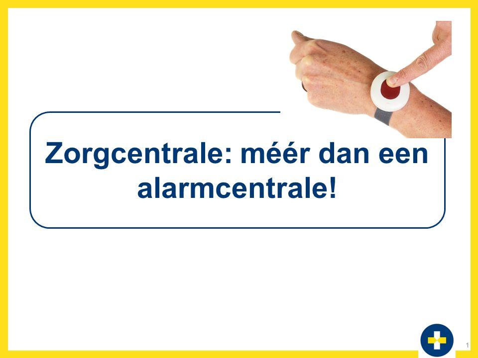 Zorgcentrale: méér dan een alarmcentrale! 1