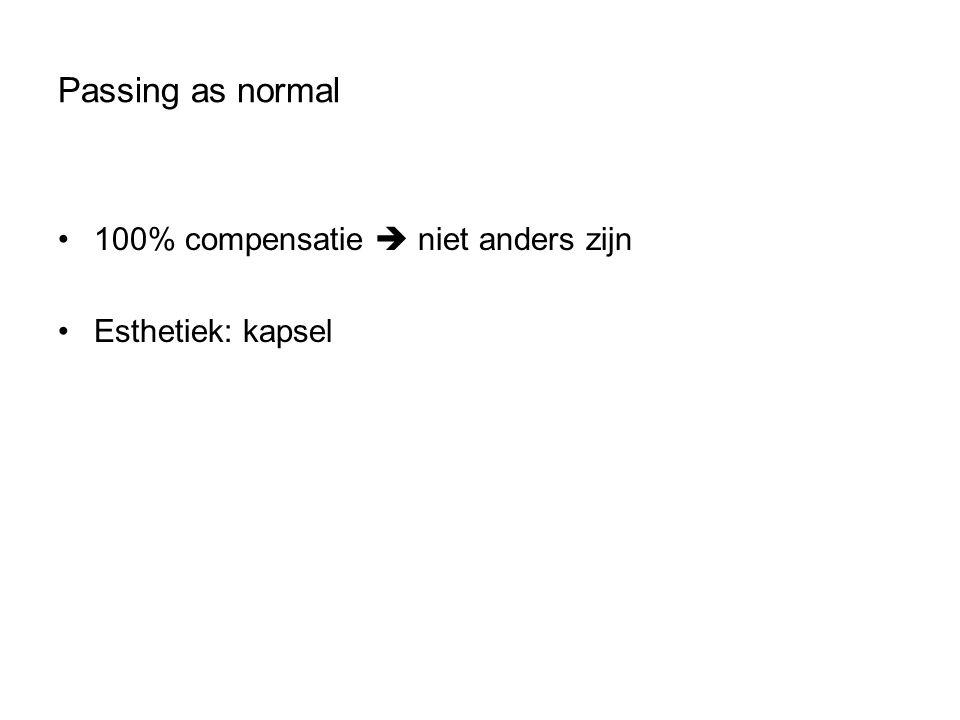 Passing as normal 100% compensatie  niet anders zijn Esthetiek: kapsel