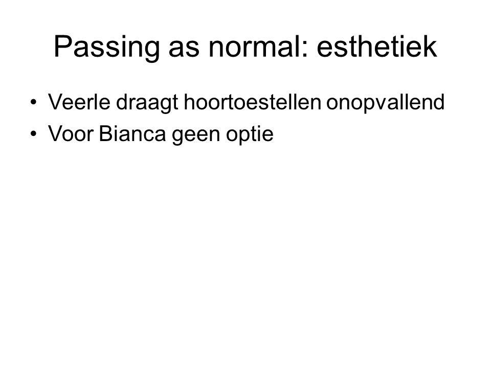 Passing as normal: esthetiek Veerle draagt hoortoestellen onopvallend Voor Bianca geen optie