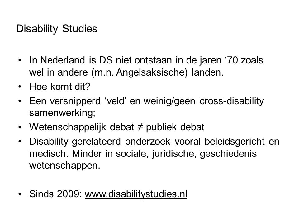 Disability Studies In Nederland is DS niet ontstaan in de jaren '70 zoals wel in andere (m.n.