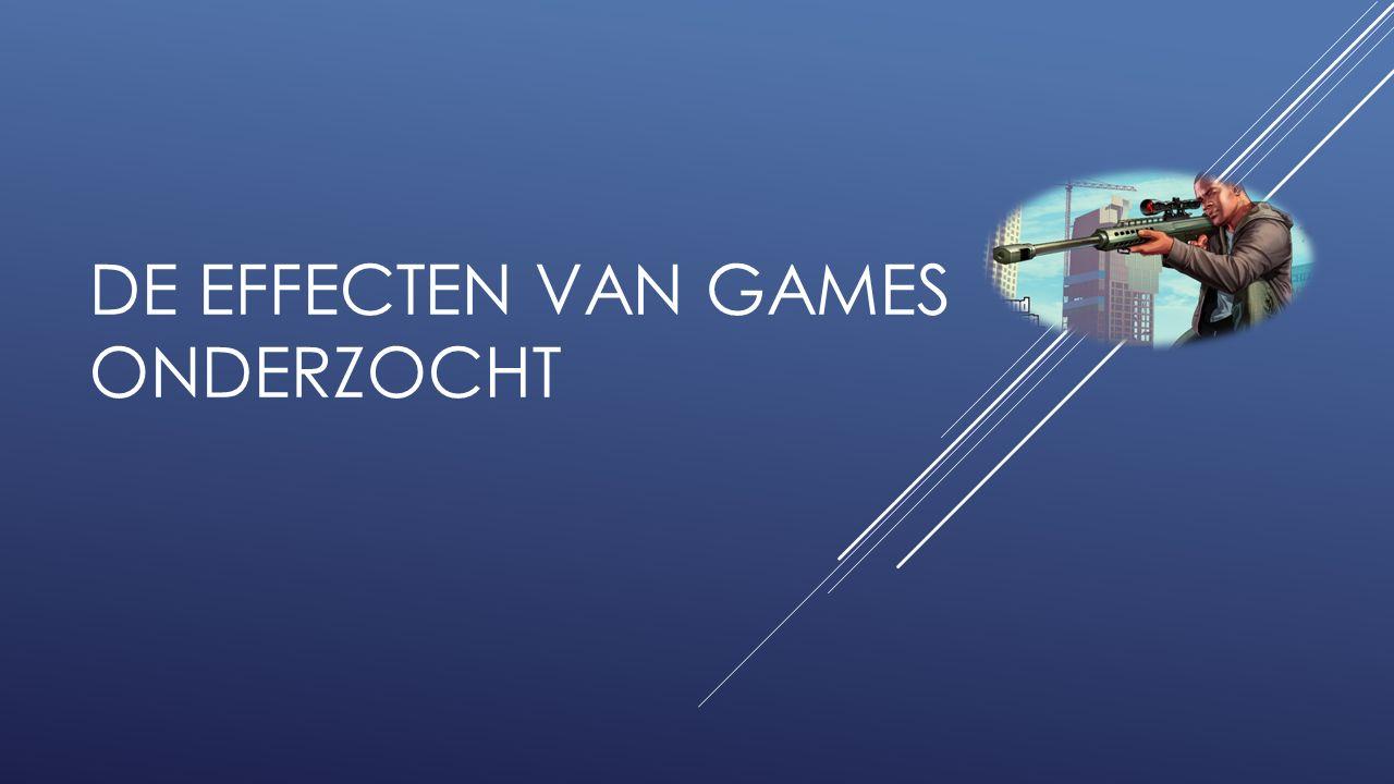 DE EFFECTEN VAN GAMES ONDERZOCHT