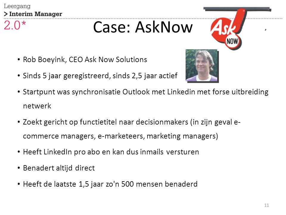 Case: AskNow Rob Boeyink, CEO Ask Now Solutions Sinds 5 jaar geregistreerd, sinds 2,5 jaar actief Startpunt was synchronisatie Outlook met Linkedin met forse uitbreiding netwerk Zoekt gericht op functietitel naar decisionmakers (in zijn geval e- commerce managers, e-marketeers, marketing managers) Heeft LinkedIn pro abo en kan dus inmails versturen Benadert altijd direct Heeft de laatste 1,5 jaar zo n 500 mensen benaderd 11