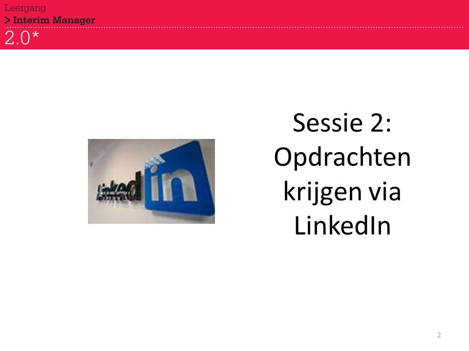 Sessie 2: Opdrachten krijgen via LinkedIn 2