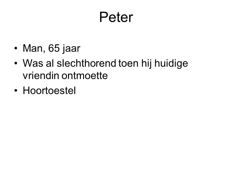 Peter Man, 65 jaar Was al slechthorend toen hij huidige vriendin ontmoette Hoortoestel