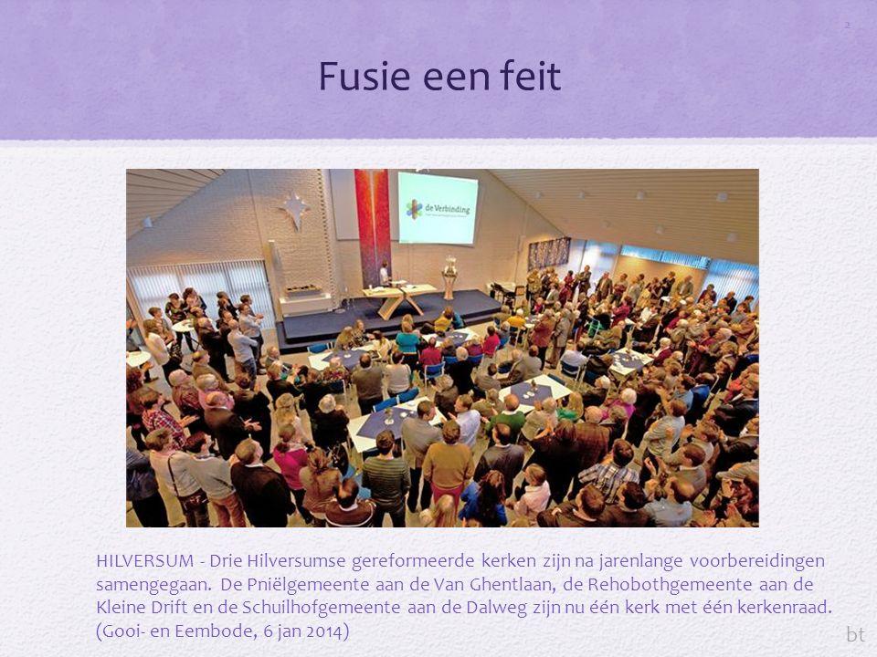 Fusie een feit 2 HILVERSUM - Drie Hilversumse gereformeerde kerken zijn na jarenlange voorbereidingen samengegaan.