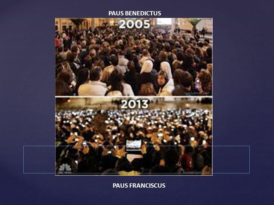 PAUS BENEDICTUS PAUS FRANCISCUS