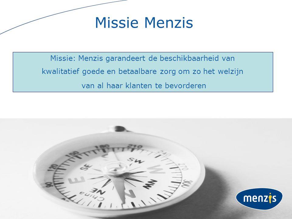 Missie: Menzis garandeert de beschikbaarheid van kwalitatief goede en betaalbare zorg om zo het welzijn van al haar klanten te bevorderen Missie Menzis