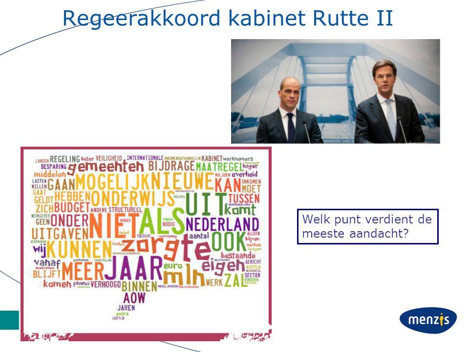 Regeerakkoord kabinet Rutte II Welk punt verdient de meeste aandacht