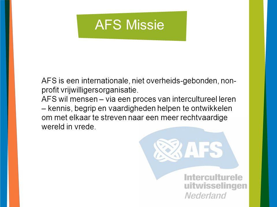 5 AFS Missie AFS is een internationale, niet overheids-gebonden, non- profit vrijwilligersorganisatie.