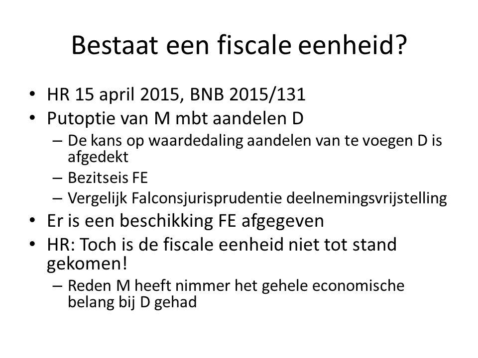 Bestaat een fiscale eenheid? HR 15 april 2015, BNB 2015/131 Putoptie van M mbt aandelen D – De kans op waardedaling aandelen van te voegen D is afgede