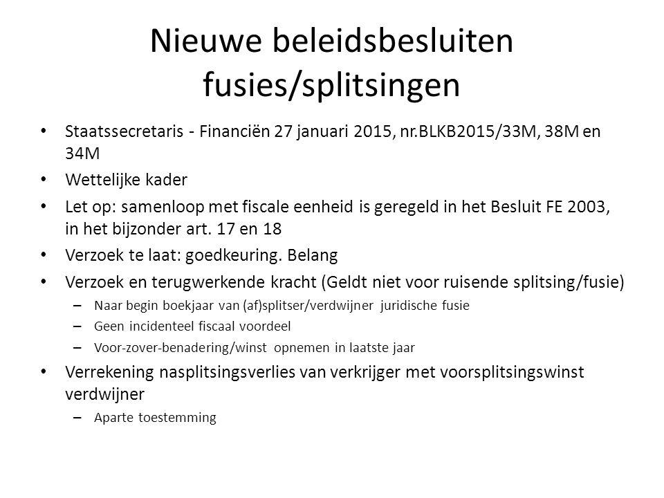 Nieuwe beleidsbesluiten fusies/splitsingen Staatssecretaris - Financiën 27 januari 2015, nr.BLKB2015/33M, 38M en 34M Wettelijke kader Let op: samenloo