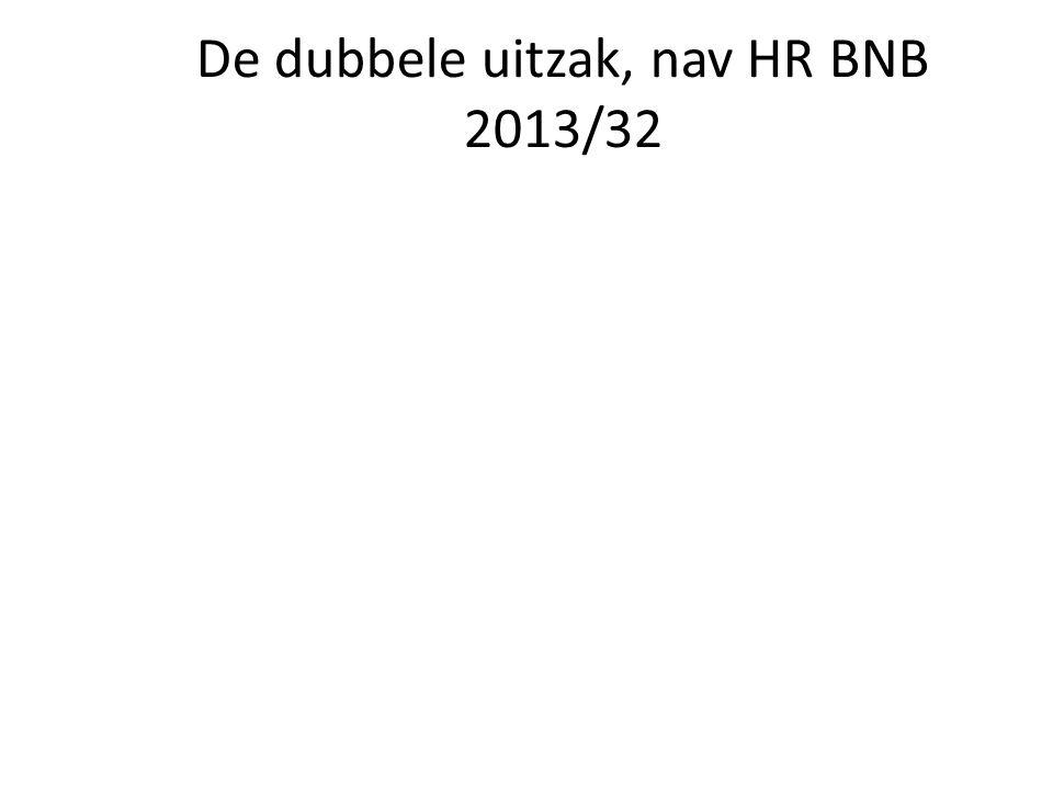 De dubbele uitzak, nav HR BNB 2013/32