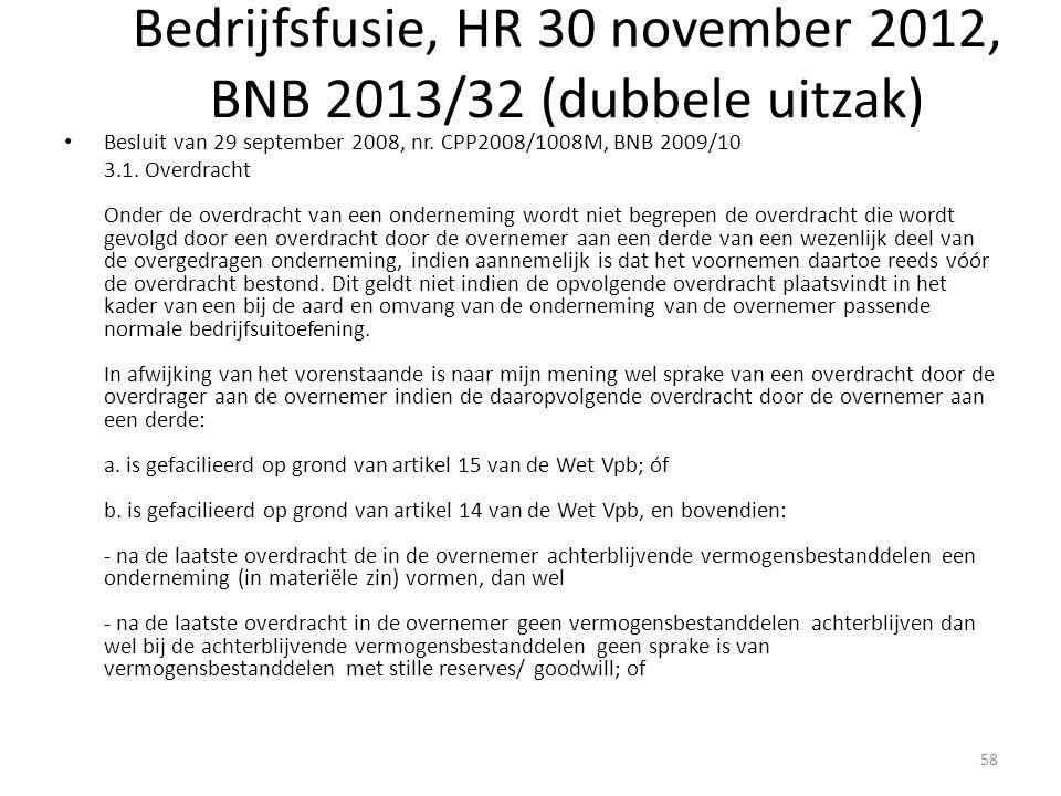 Bedrijfsfusie, HR 30 november 2012, BNB 2013/32 (dubbele uitzak) Besluit van 29 september 2008, nr. CPP2008/1008M, BNB 2009/10 3.1. Overdracht Onder d