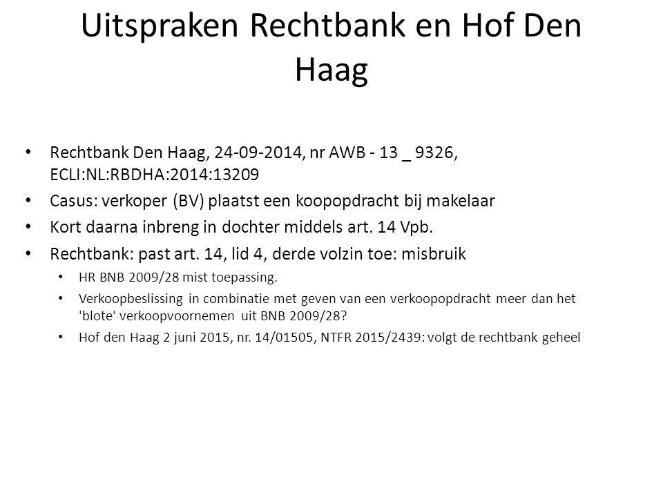 Uitspraken Rechtbank en Hof Den Haag Rechtbank Den Haag, 24-09-2014, nr AWB - 13 _ 9326, ECLI:NL:RBDHA:2014:13209 Casus: verkoper (BV) plaatst een koo