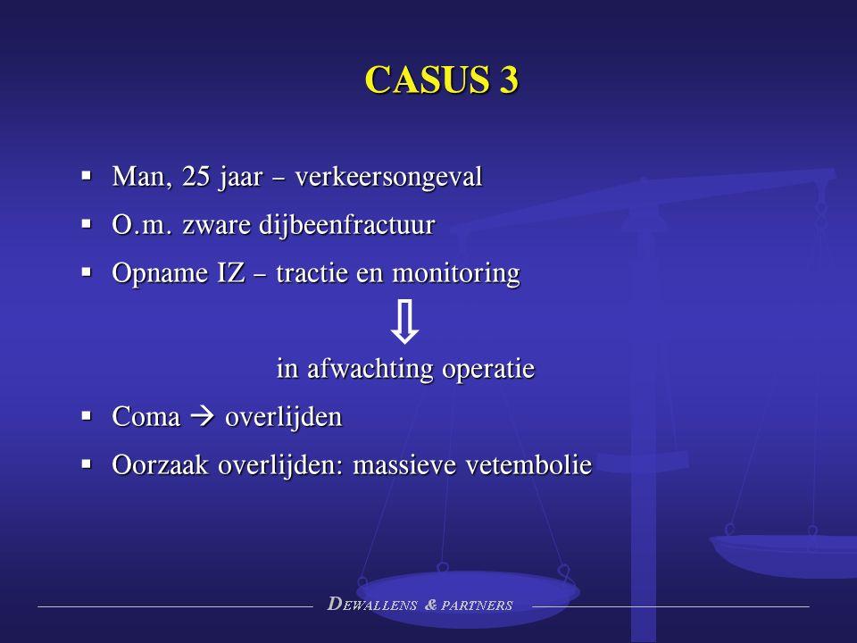 CASUS 3  Man, 25 jaar – verkeersongeval  O.m.