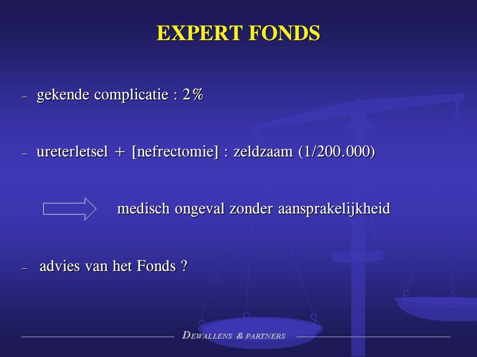 EXPERT FONDS – gekende complicatie : 2% – ureterletsel + [nefrectomie] : zeldzaam (1/200.000) medisch ongeval zonder aansprakelijkheid – advies van het Fonds