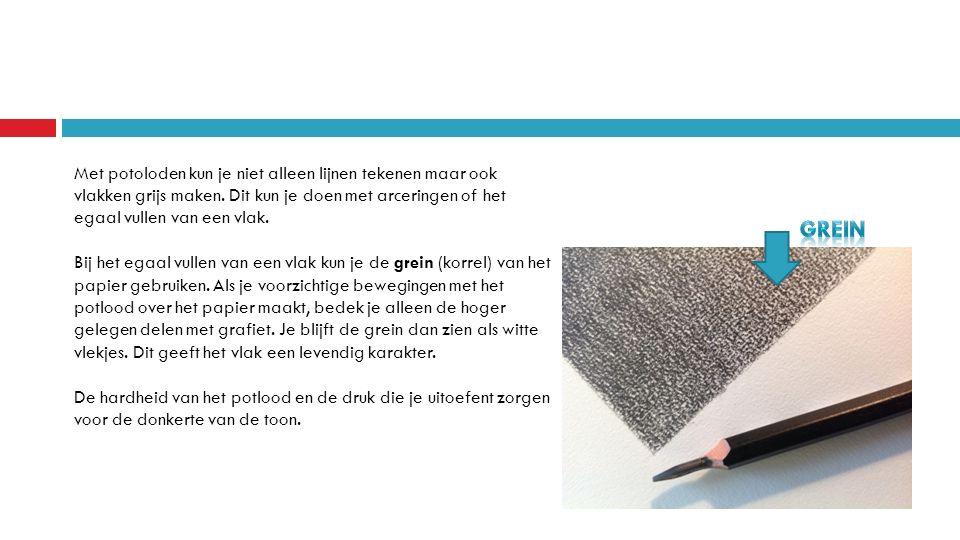 Met potoloden kun je niet alleen lijnen tekenen maar ook vlakken grijs maken.