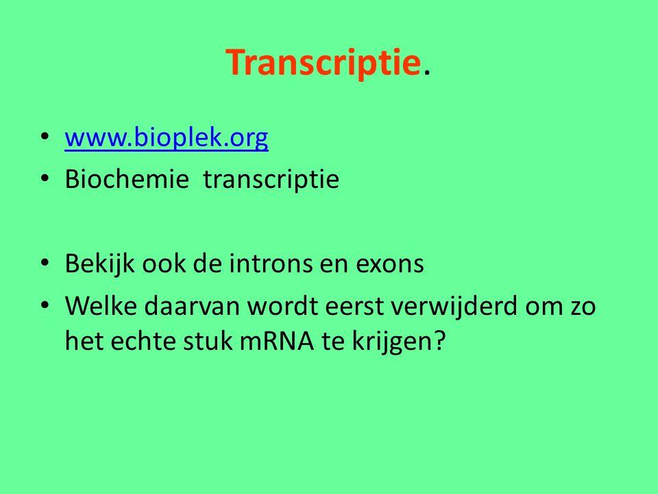 Transcriptie.