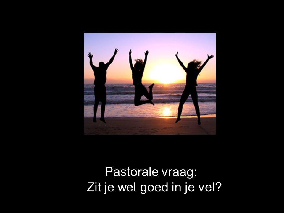 Pastorale vraag: Zit je wel goed in je vel?