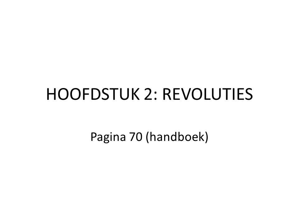 HOOFDSTUK 2: REVOLUTIES Pagina 70 (handboek)