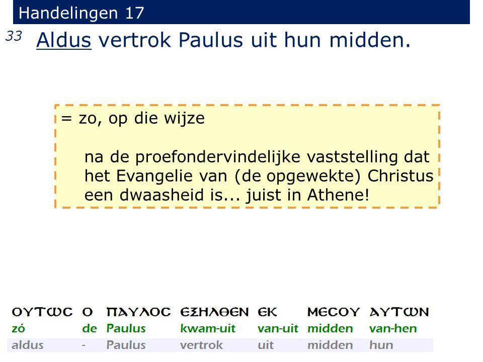 Handelingen 17 33 Aldus vertrok Paulus uit hun midden.