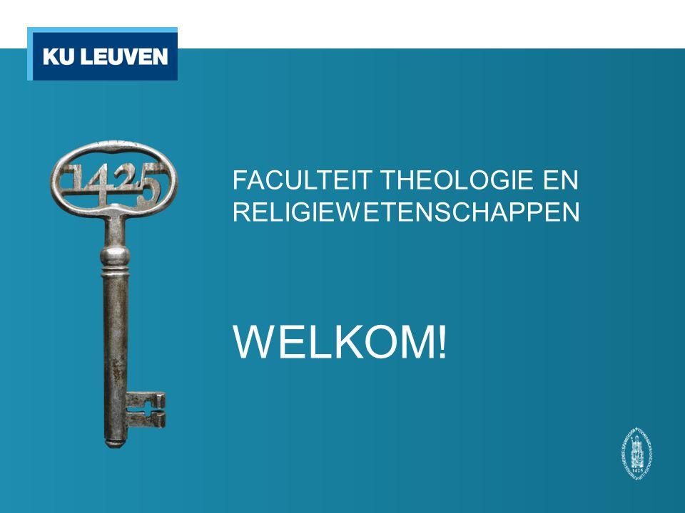 FACULTEIT THEOLOGIE EN RELIGIEWETENSCHAPPEN WELKOM!