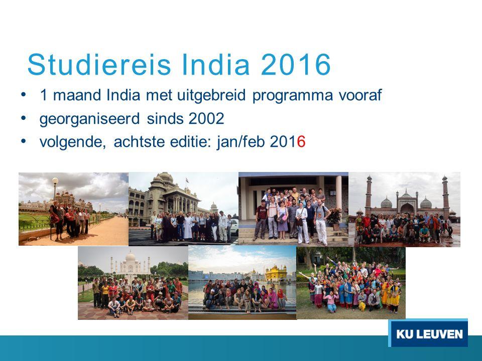 1 maand India met uitgebreid programma vooraf georganiseerd sinds 2002 volgende, achtste editie: jan/feb 2016 Studiereis India 2016