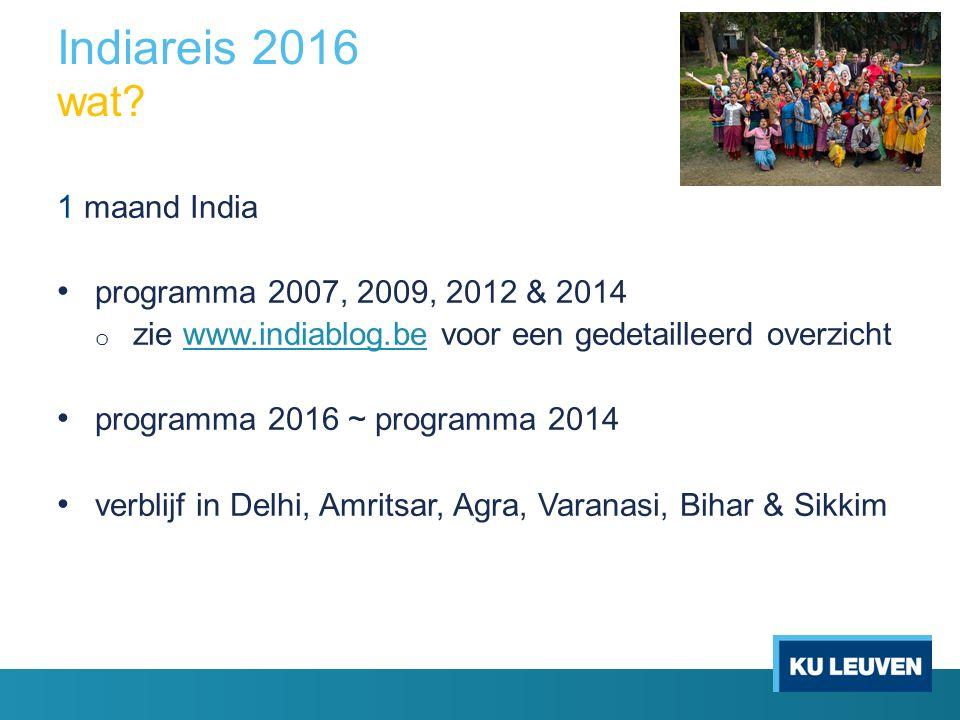 Indiareis 2016 wat? 1 maand India programma 2007, 2009, 2012 & 2014 o zie www.indiablog.be voor een gedetailleerd overzichtwww.indiablog.be programma