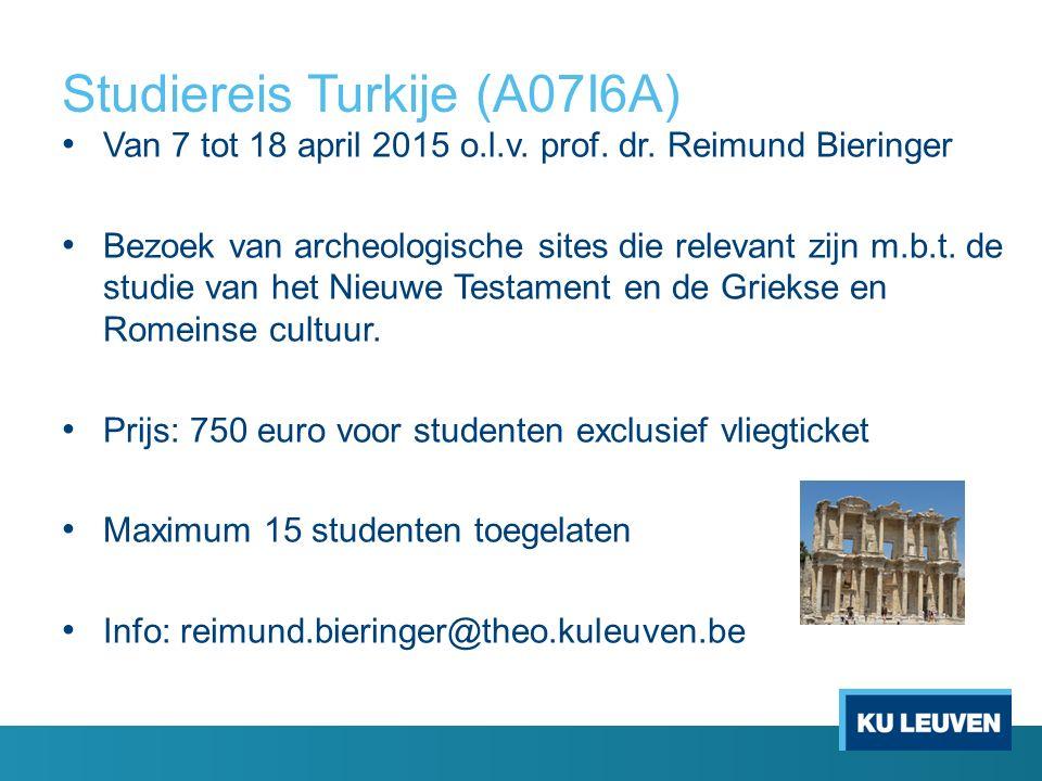 Studiereis Turkije (A07I6A) Van 7 tot 18 april 2015 o.l.v. prof. dr. Reimund Bieringer Bezoek van archeologische sites die relevant zijn m.b.t. de stu