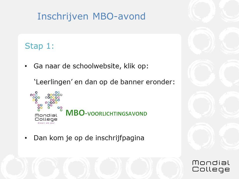 Inschrijven MBO-avond Stap 1: Ga naar de schoolwebsite, klik op: 'Leerlingen' en dan op de banner eronder: Dan kom je op de inschrijfpagina