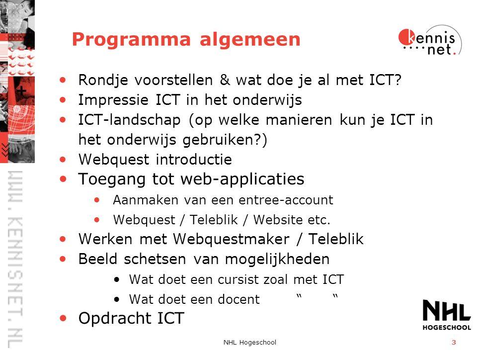 NHL Hogeschool3 Programma algemeen Rondje voorstellen & wat doe je al met ICT.