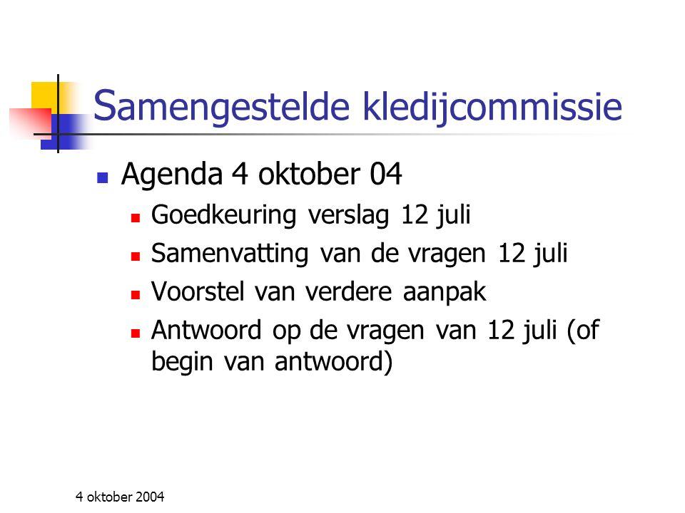 4 oktober 2004 Samenvatting vragen 12 juli Overleg en communicatie Kwaliteit en samenstelling uniform Distributie Dotatie Punctuele vragen