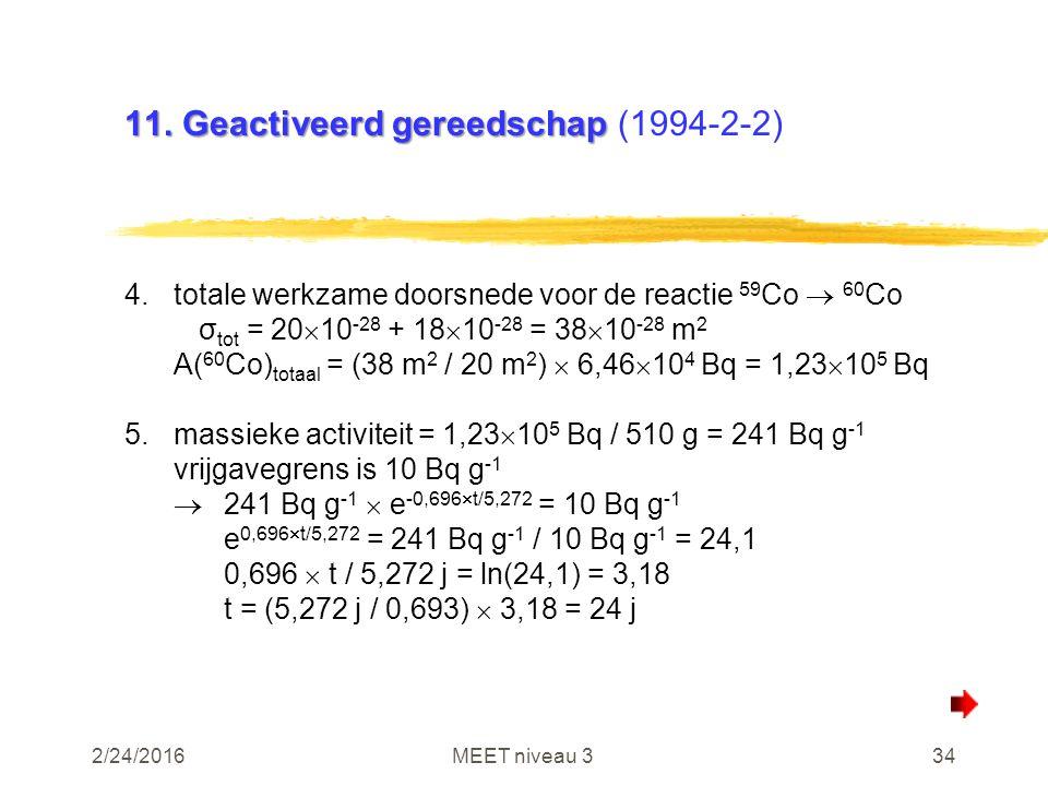 2/24/2016MEET niveau 334 11. Geactiveerd gereedschap 11. Geactiveerd gereedschap (1994-2-2) 4.totale werkzame doorsnede voor de reactie 59 Co  60 Co
