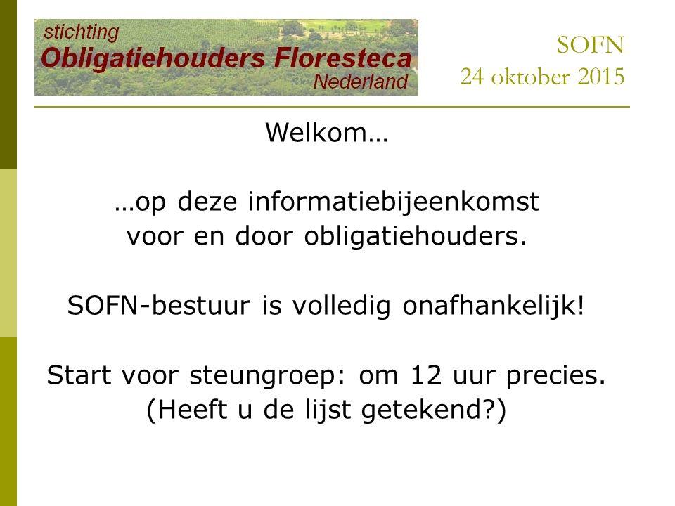 SOFN 24 oktober 2015 Welkom… …op deze informatiebijeenkomst voor en door obligatiehouders.