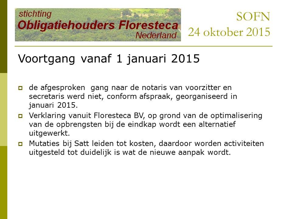 SOFN 24 oktober 2015 Voortgang vanaf 1 januari 2015  de afgesproken gang naar de notaris van voorzitter en secretaris werd niet, conform afspraak, georganiseerd in januari 2015.