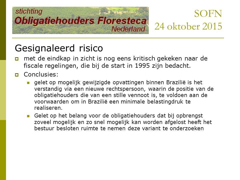 SOFN 24 oktober 2015 Gesignaleerd risico  met de eindkap in zicht is nog eens kritisch gekeken naar de fiscale regelingen, die bij de start in 1995 zijn bedacht.