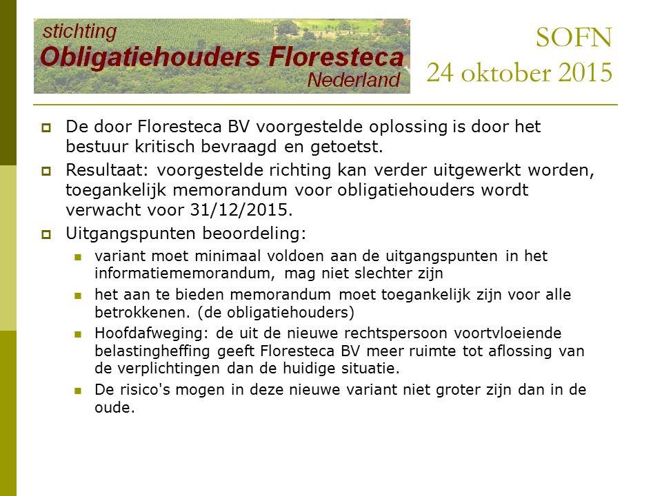 SOFN 24 oktober 2015  De door Floresteca BV voorgestelde oplossing is door het bestuur kritisch bevraagd en getoetst.