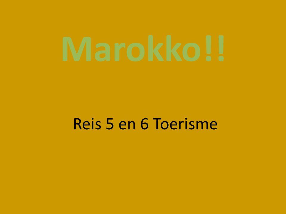 Marokko!! Reis 5 en 6 Toerisme