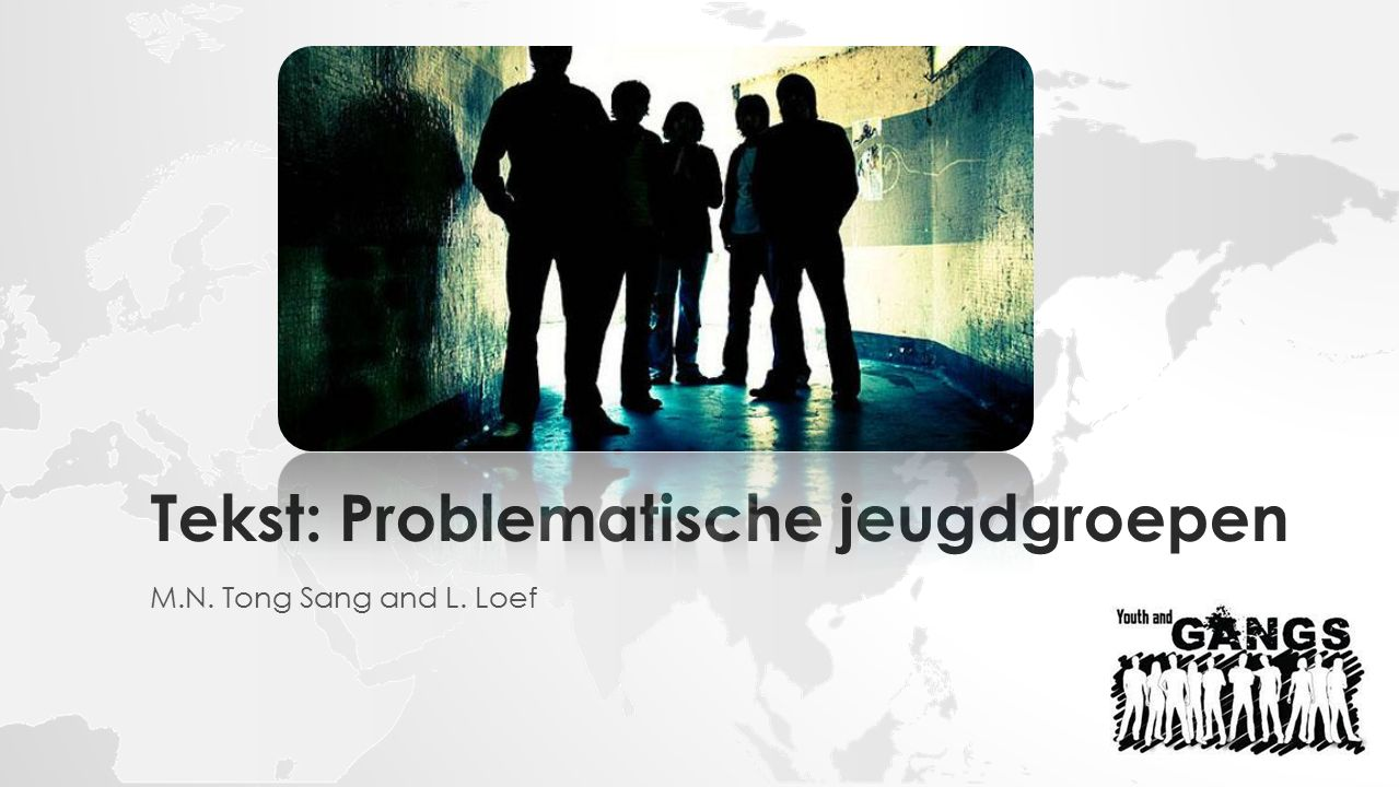Tekst: Problematische jeugdgroepen M.N. Tong Sang and L. Loef