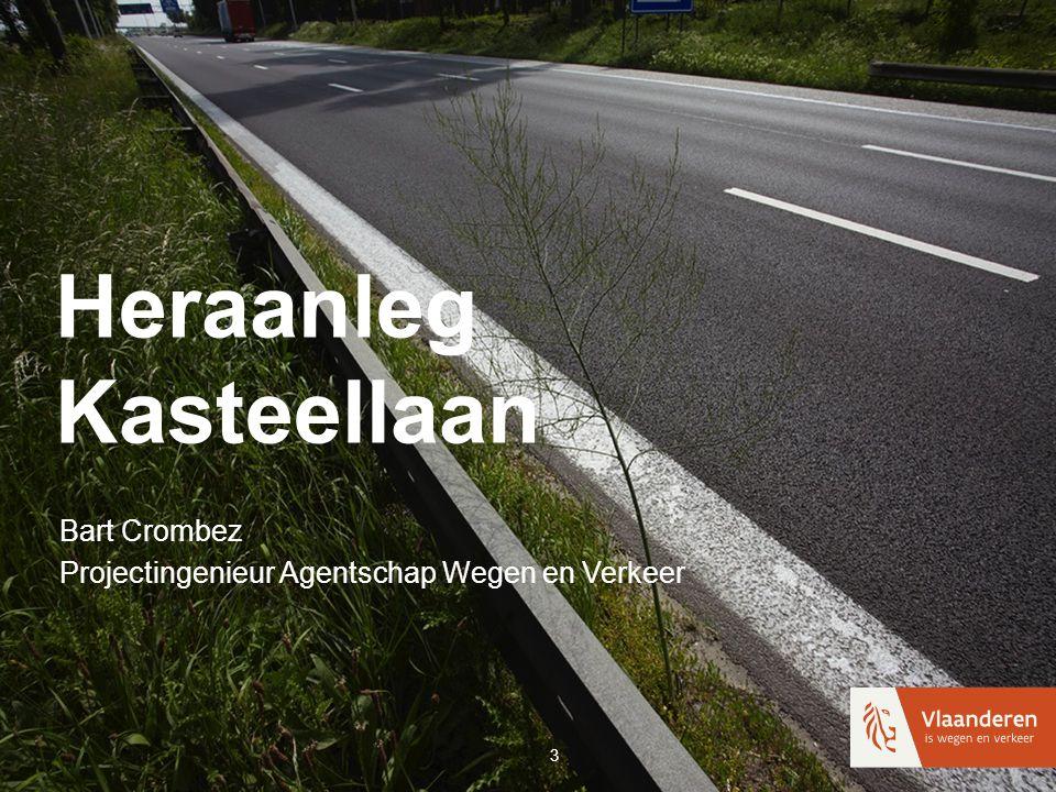 Heraanleg Kasteellaan Bart Crombez Projectingenieur Agentschap Wegen en Verkeer 3